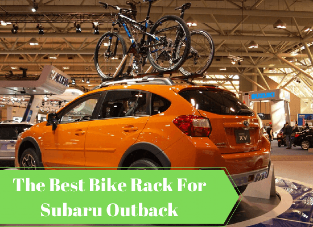 Best Bike Rack For Subaru Outback