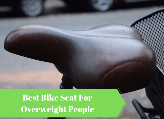 Best Bike Seat For Overweight People In 2020