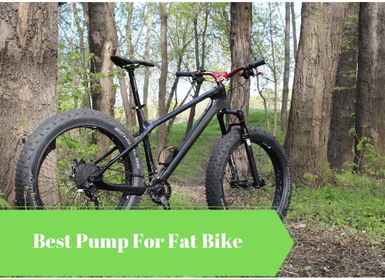 3+ Best Pump For Fat Bike: That WILL Come In Handy In 2020!