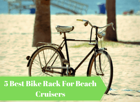 5 Best Bike Rack for Beach Cruisers in 2020