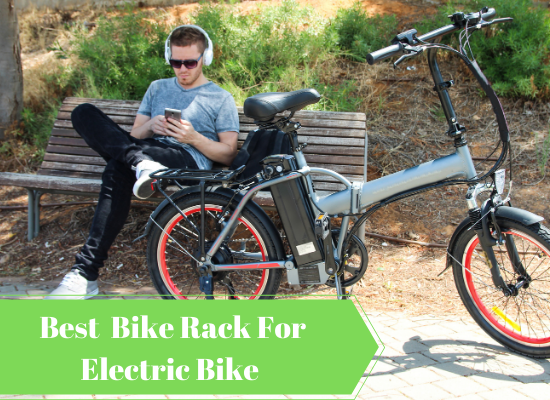3+ Best Bike Rack For Electric Bikes 2020: Ultimate Guide