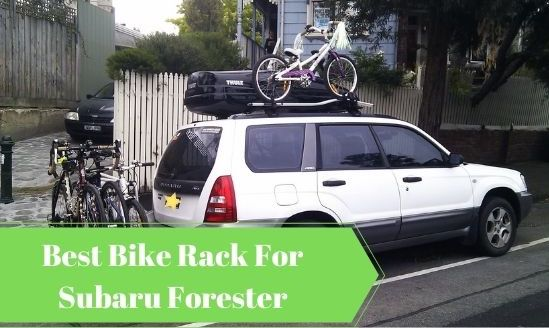 5 Best Bike Rack For Subaru Forester 2020: Ultimate Buyers Guide