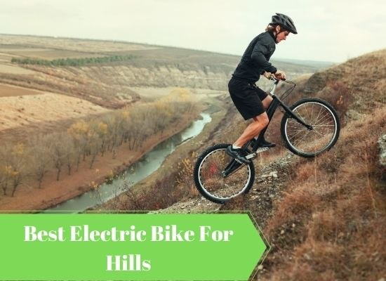 Best Electric Bike For Hills 2020: Ultimate Buyers Guide