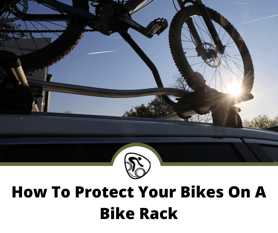 How To Protect Your Bikes On A Bike Rack