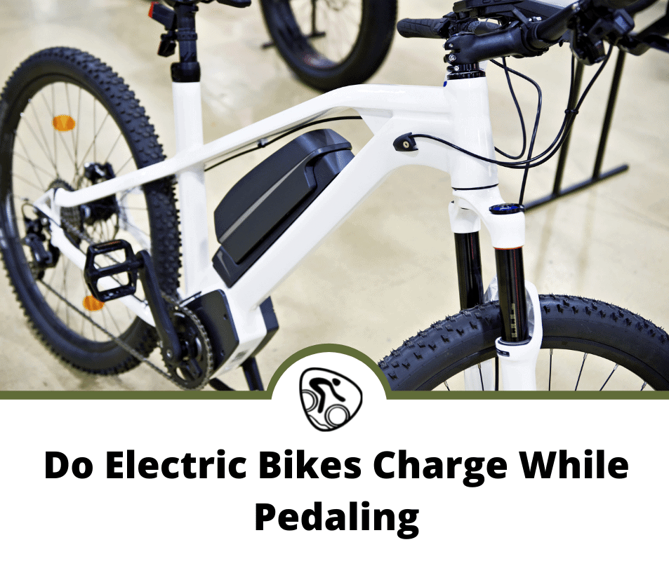 Do Electric Bikes Charge While Pedaling